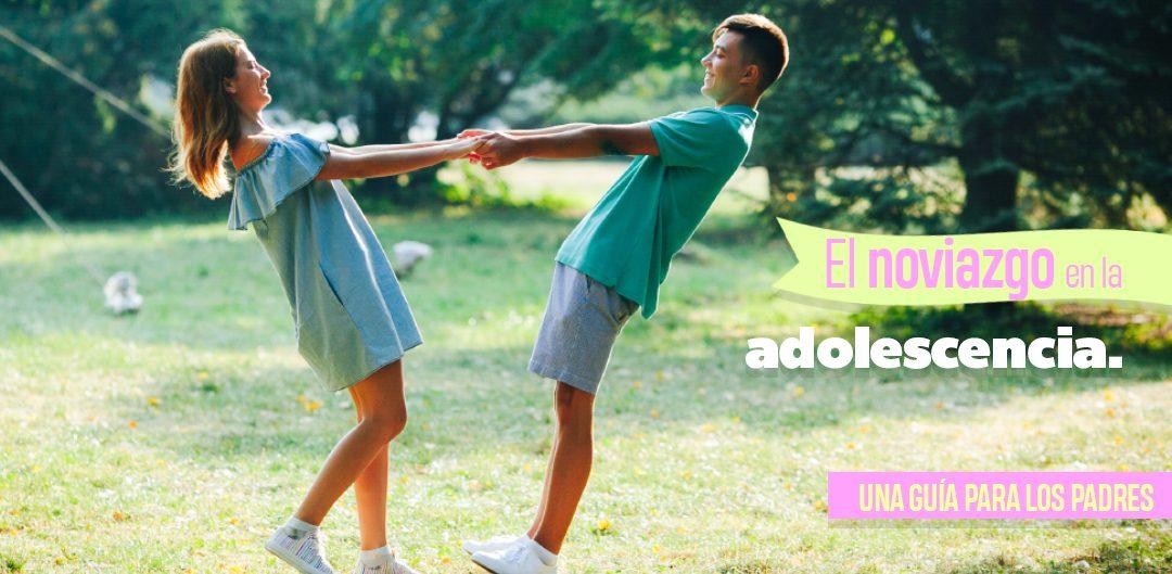 El noviazgo en la adolescencia. Una guía para los padres