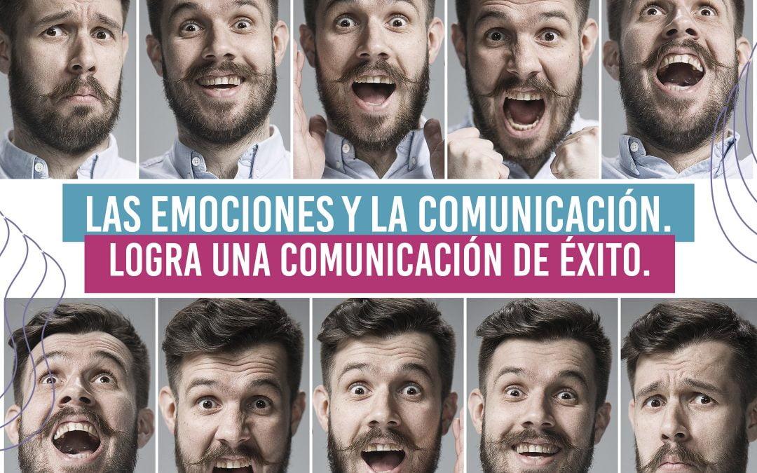 Las emociones y la comunicación. Logra una comunicación de éxito. 1